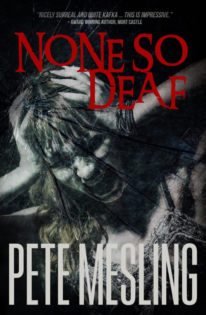 None So Deaf by Pete Mesling Book