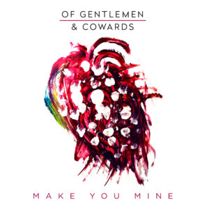 Of Gentlemen & Cowards Make You Mine CD