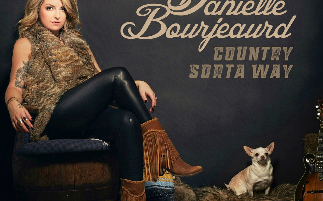 Danielle Bourjeaurd – Country Sorta Way – Album Cover